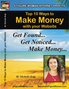 Top 10 Ways to Make Money with Your Website by Michelle Kulp